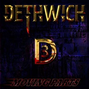 Dethwich – Moving Parts (2017)