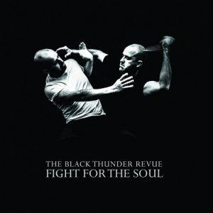 The Black Thunder Revue – Fight For the Soul (2017)