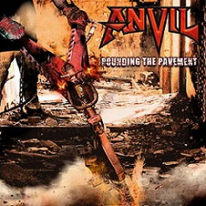Anvil - Pounding the Pavement (2017)