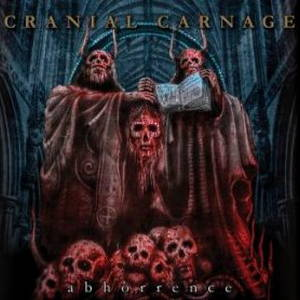 Cranial Carnage – Abhorrence (2017)