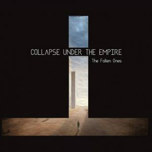 Collapse Under The Empire – The Fallen Ones (2017)