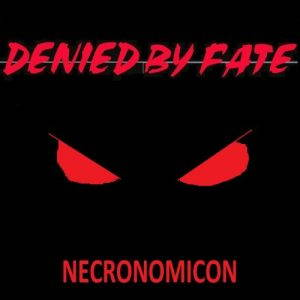 Denied By Fate – Necronomicon (2017)