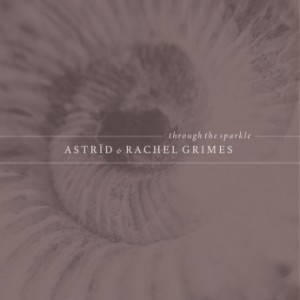 Astrïd & Rachel Grimes – Through the Sparkle (2017)