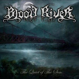 Blood River – The Quiet of the Seas (2017)