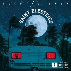 Saint Electrics – Keep Me Calm (2017)