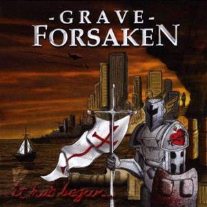 Grave Forsaken - It Has Begun (2017)