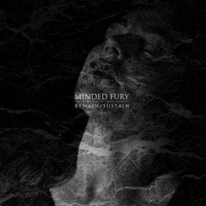 Minded Fury – Remain​/​Sustain (2017)