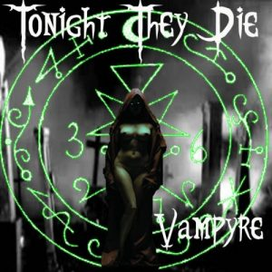 Tonight They Die - Vampyre (2017)