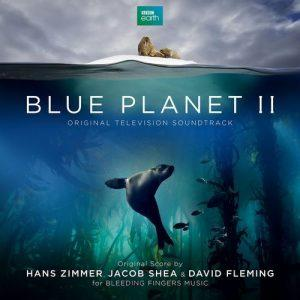 Hans Zimmer, Jacob Shea & David Fleming - Blue Planet II (Original Television Soundtrack) (2017)