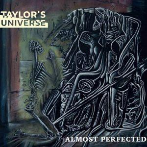 Taylor`s Universe - Almost Perfected (2017)