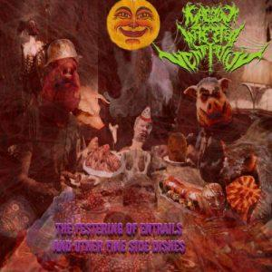 Maggot Infested Ventriculus - The Festering of Entrails and Other Fine Side Dishes (2017)