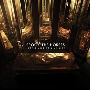 Spook the Horses - People Used to Live Here (2017)