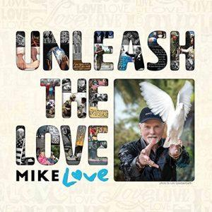 Mike Love - Unleash The Love (2017)