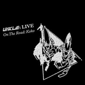 UNKLE - Live on the Road: Koko (2017)