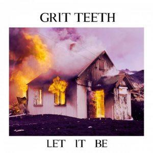 Grit Teeth - Let It Be (2017)