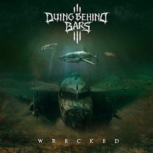 Dying Behind Bars - Wrecked (2017)