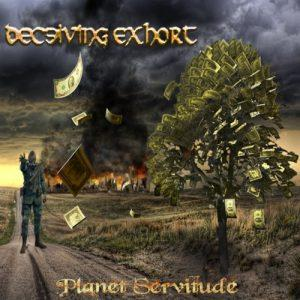 Deceiving Exhort - Planet Servitude (EP) (2017)