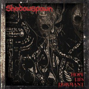 Shadowspawn - Hope Lies Dormant (2017)