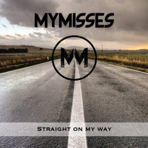 Mymisses - Straight on My Way (2017)
