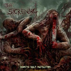 The Sickening - Sadistic Self Mutilation [EP] (2017)