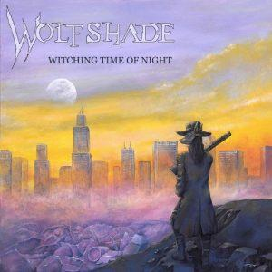 Wolfshade - Witching Time Of Night (2017)