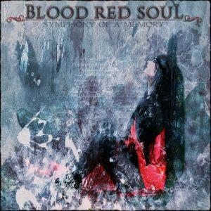 Blood Red Soul - Symphony Of A Memory (2017)