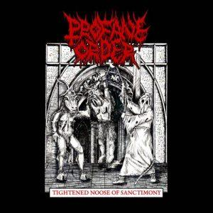 Profane Order - Tightened Noose of Sanctimony (2017)