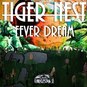 Tiger Nest - Fever Dream (2017)