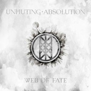 Unmuting Absolution - Web of Fate (2017)