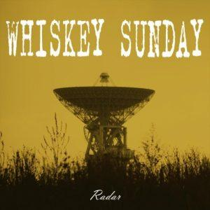 Whiskey Sunday - Radar (2017)