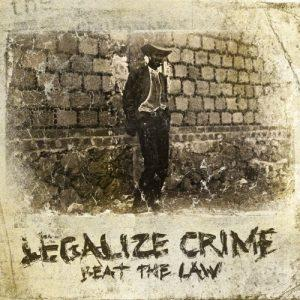 Legalize Crime - Beat The Law (2017)