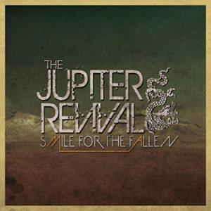 The Jupiter Revival - Smile For The Fallen (2017)