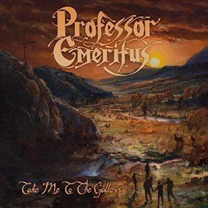 Professor Emeritus - Take Me to the Gallows (2017)