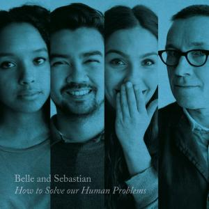 Belle and Sebastian - How to Solve Our Human Problems, Pt. 3