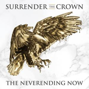 Surrender The Crown - The Neverending Now