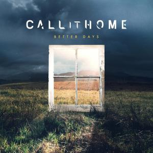 Call It Home - Better Days