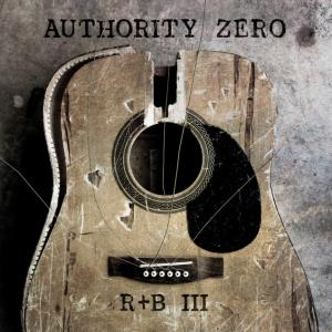 Authority Zero - Rhythm and Booze III