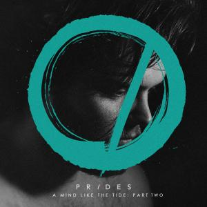 Prides - A Mind Like the Tide, Pt. 2