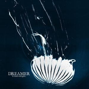 Dream On Dreamer / Dreamer - It Comes and Goes