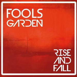 Fool's Garden - Rise and Fall