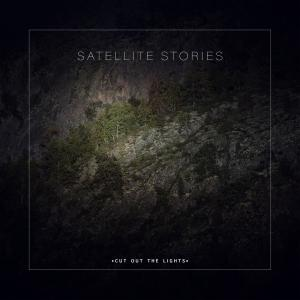 Satellite Stories - Cut out the Lights