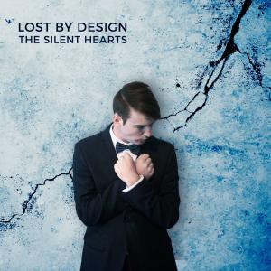 Lost By Design - The Silent Hearts