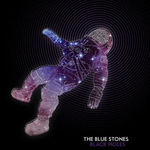 The Blue Stones - Black Holes