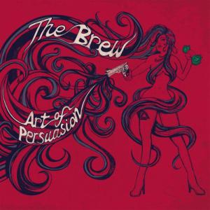 The Brew - Art of Persuasion
