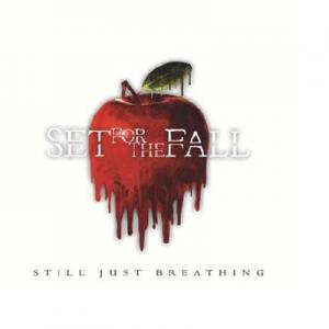 Set For The Fall - Still Just Breathing