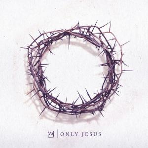 Casting Crowns - Only Jesus