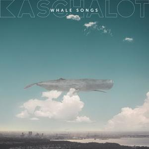 Kaschalot - Whale Songs