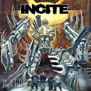 Incite - Built To Destroy