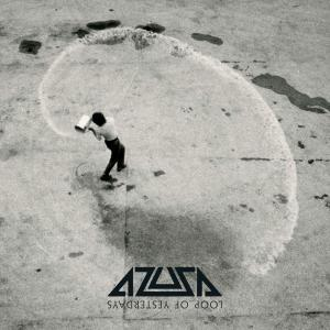Azusa - Loop of Yesterdays