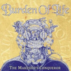 Burden Of Life - The Makeshift Conqueror